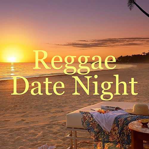 Reggae Date Night by Various Artists