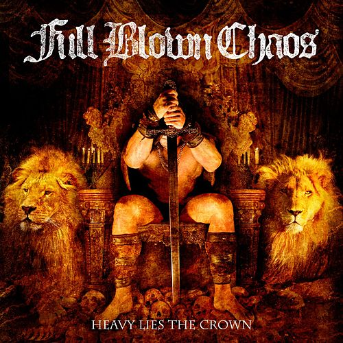 Heavy Lies The Crown fra Full Blown Chaos