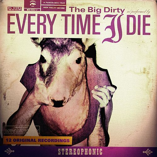 The Big Dirty by Every Time I Die
