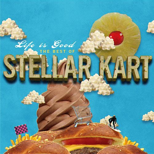 Life Is Good: The Best Of Stellar Kart de Stellar Kart