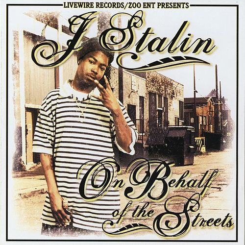 On Behalf Of The Streets von J-Stalin
