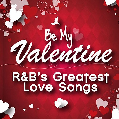 Be My Valentine - R&B's Greatest Love Songs de Various Artists