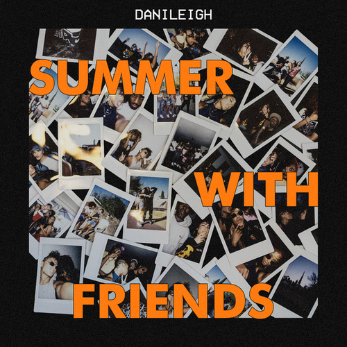 Summer With Friends de DaniLeigh