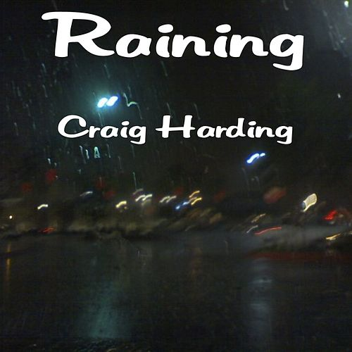 Raining by Craig Harding
