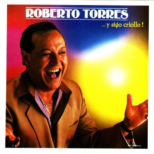 ...Y Sigo Criollo! by Roberto Torres