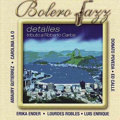 Bolero Jazz: Detalles - Tributo a Roberto Carlos de Various Artists