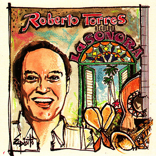Recuerda la Sonora by Roberto Torres