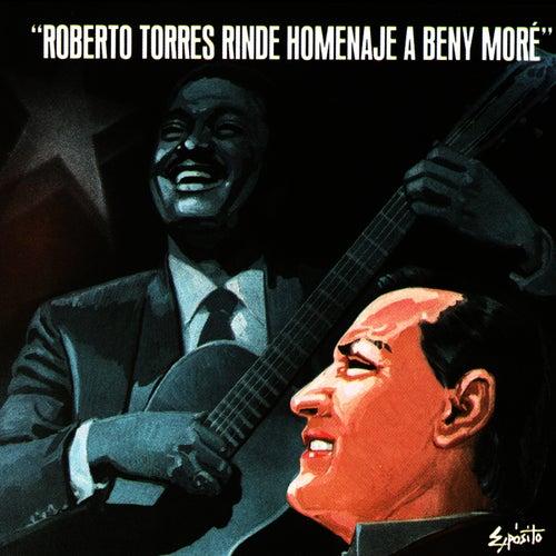 Roberto Torres Rinde Homenaje a Beny Moré by Roberto Torres
