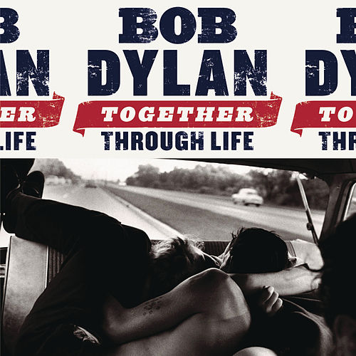 Together Through Life de Bob Dylan