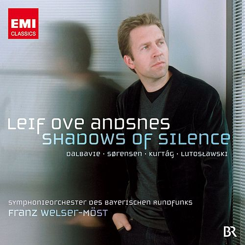 Leif Ove Andsnes: Shadows of Silence by Leif Ove Andsnes