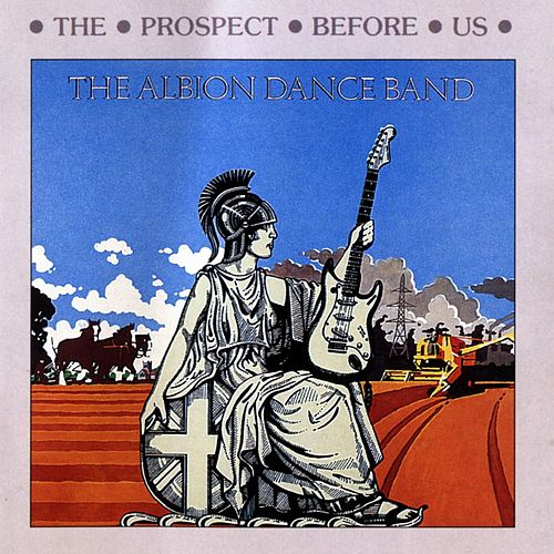 The Prospect Before Us by Albion Dance Band