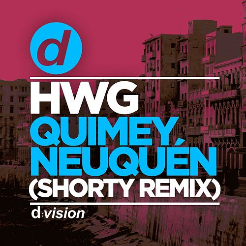 Quimey Neuquén (Shorty Remix) by Hwg