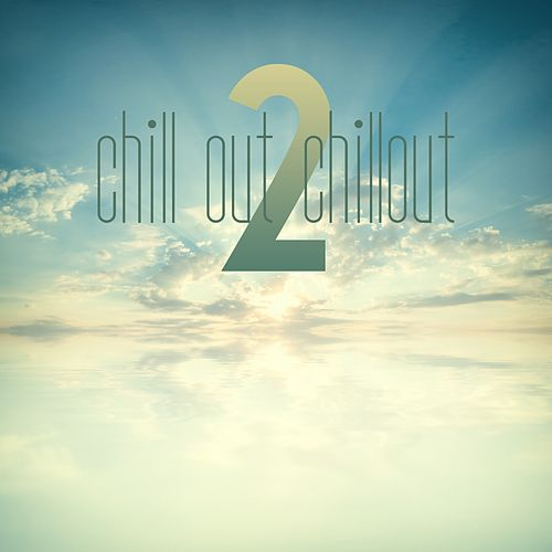 Chill out Chillout 2 von Various Artists