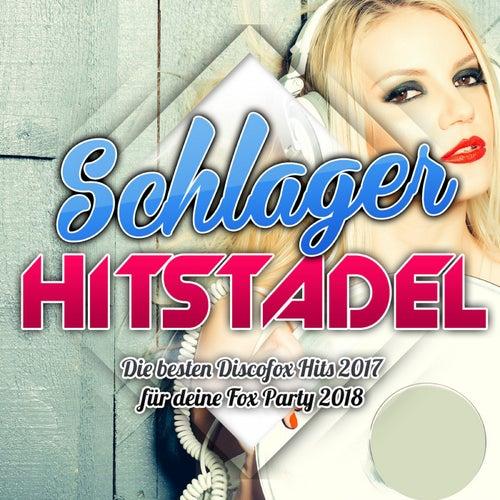Schlager Hitstadel - Die besten Discofox Hits 2017 für deine Fox Party 2018 von Various Artists