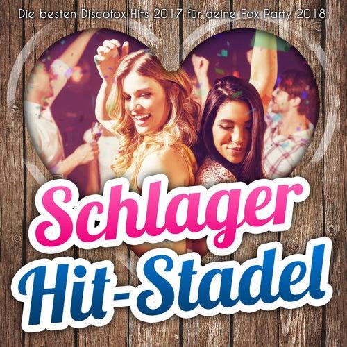 Schlager Hit-Stadel - Die besten Discofox Hits 2017 für deine Fox Party 2018 von Various Artists
