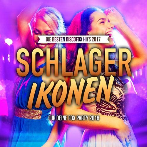 Schlagerikonen - Die besten Discofox Hits 2017 für deine Fox Party 2018 von Various Artists