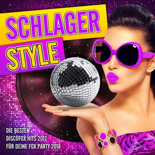 Schlager Style - Die besten Discofox Hits 2017 für deine Fox Party 2018 von Various Artists