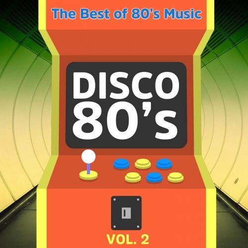 Disco 80's. Vol. 2 (The Best of 80's Music) de Various Artists