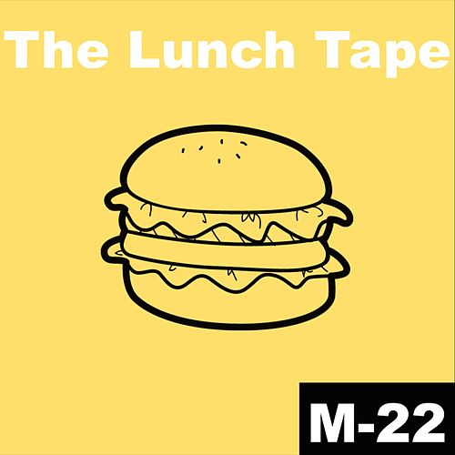 The Lunch Tape von M-22