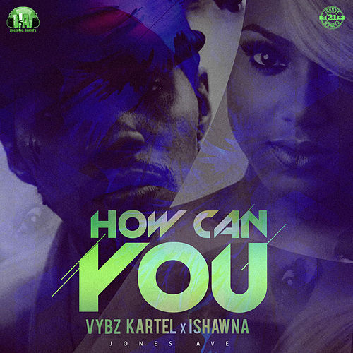 How Can You by VYBZ Kartel