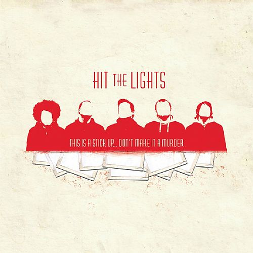 This is a Stick Up…don't Make It a Murder by Hit The Lights