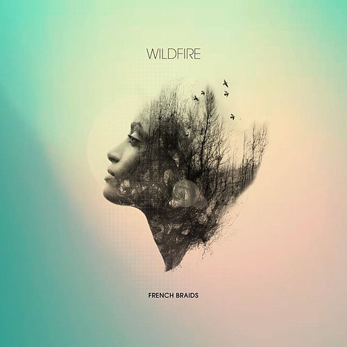 Wildfire (feat Frankmusik) von French Braids