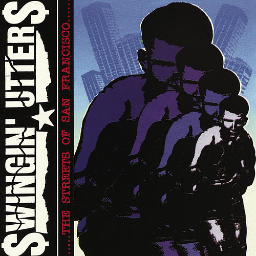 ......Streets of San Francisco...... de Swingin' Utters