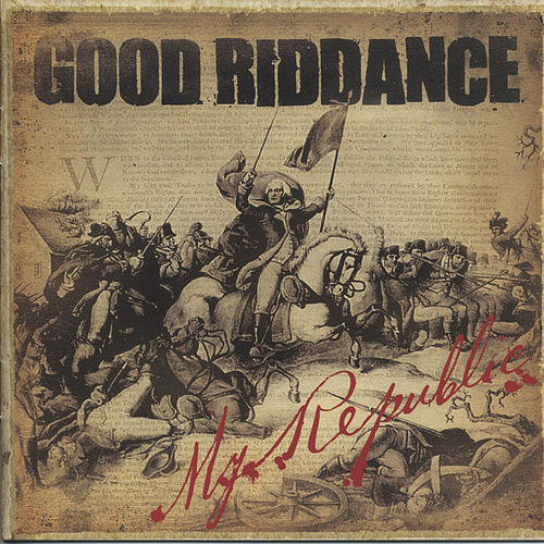 My Republic von Good Riddance