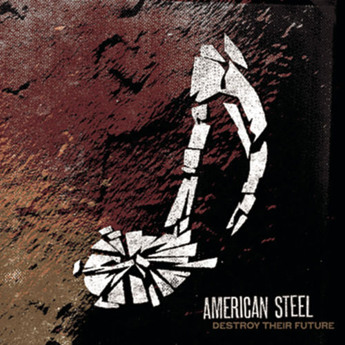 Destroy Their Future de American Steel