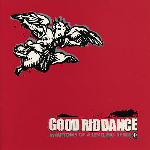 Symptoms of a Leveling Spirit von Good Riddance