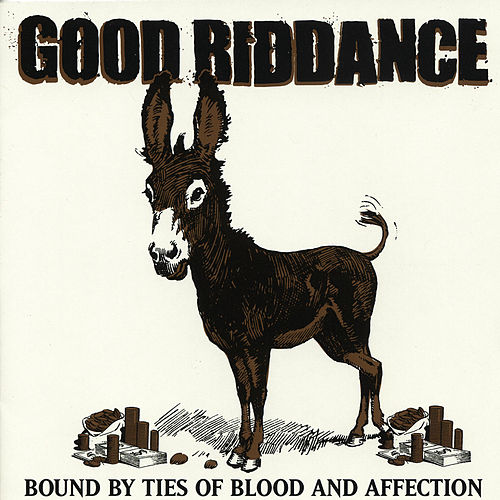 Bound by Ties of Blood and Affection von Good Riddance