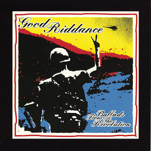 Ballads from the Revolution von Good Riddance