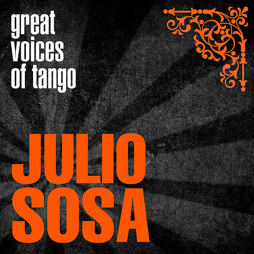 Great Voices of Tango: Julio Sosa de Julio Sosa