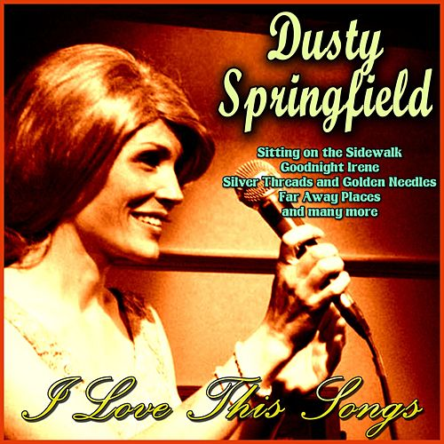 I Love This Songs by Dusty Springfield