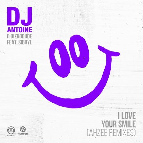 I Love Your Smile (Ahzee Remix) von DJ Antoine & Dizkodude