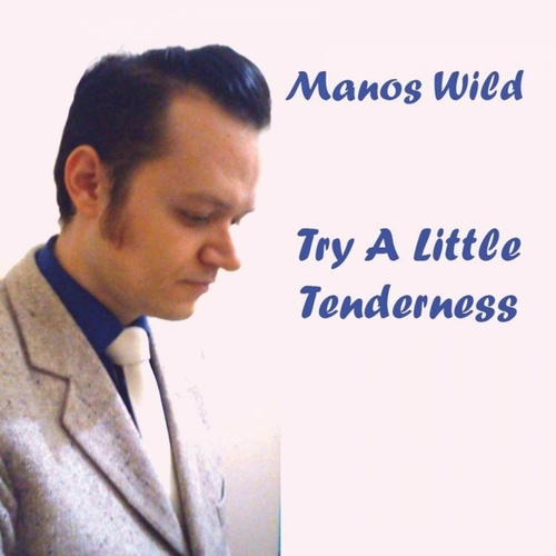 Try a Little Tenderness by Manos Wild