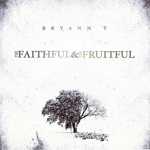 The Faithful and the Fruitful fra Bryann T