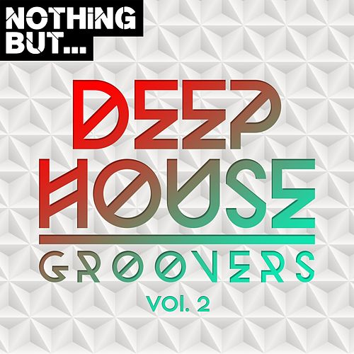 Nothing But... Deep House Groovers, Vol. 02 - EP de Various Artists