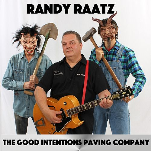 The Good Intentions Paving Company van Randy Raatz