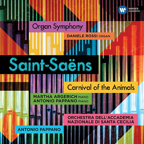 Saint-Saëns: Carnival of the Animals & Symphony No. 3, 'Organ Symphony' by Antonio Pappano