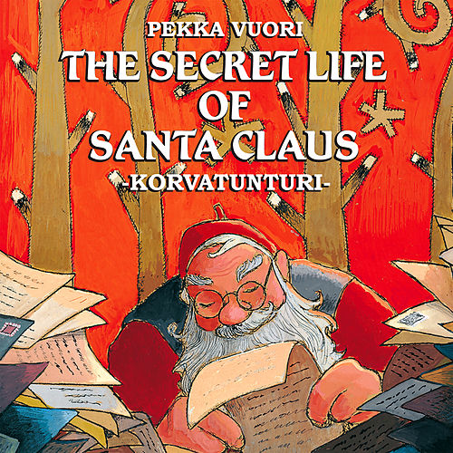 The Secret Life Of Santa Claus by Santa Claus