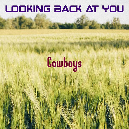 Looking Back At You de Cowboys
