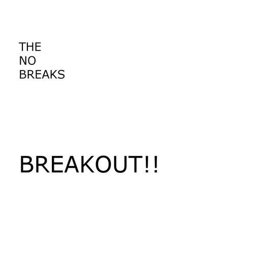 Breakout by The no breaks