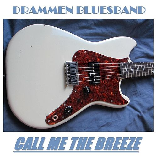Call Me the Breeze (feat. Øyvind Andersen) by Drammen Bluesband