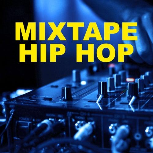 Mixtape Hip Hop by Various Artists