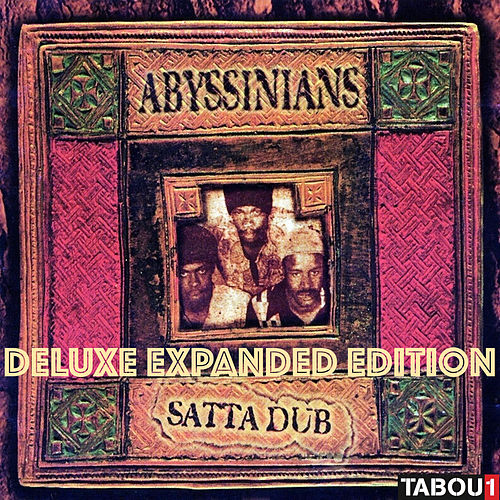 Satta Dub (Deluxe Expanded Edition) by Abyssinians
