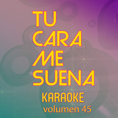Tu Cara Me Suena Karaoke (Vol. 45) von Ten Productions