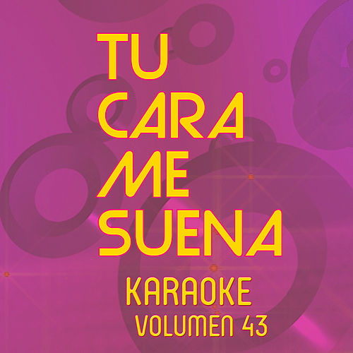 Tu Cara Me Suena Karoke (Vol. 43) de Ten Productions