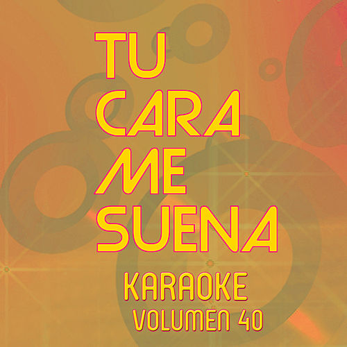 Tu Cara Me Suena Karaoke (Vol. 40) by Ten Productions