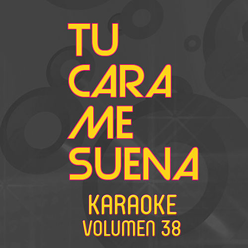 Tu Cara Me Suena Karaoke (Vol. 38) von Ten Productions